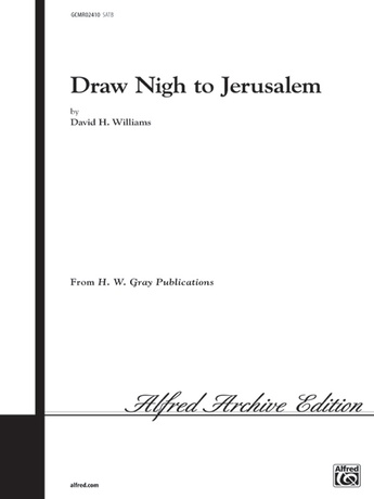 Draw Nigh to Jerusalem - Choral