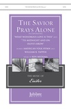 The Savior Prays Alone - Choral
