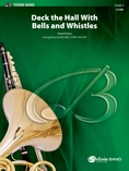 Deck the Hall with Bells and Whistles - Concert Band