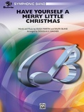 Have Yourself a Merry Little Christmas (Vocal Solo with Opt. E-Flat Alto Saxophone Solo or B-Flat Trumpet Solo) - Concert Band