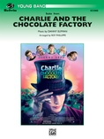Charlie and the Chocolate Factory, Suite from - Concert Band