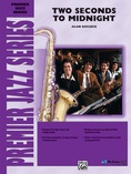 Two Seconds to Midnight - Jazz Ensemble