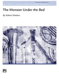 The Monster Under the Bed - Concert Band