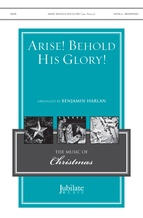 Arise! Behold His Glory! - Choral