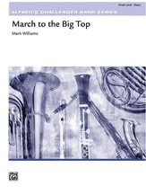 March to the Big Top - Concert Band