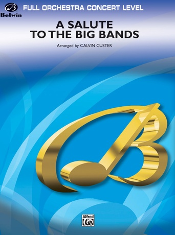 A Salute to the Big Bands - Full Orchestra