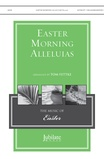 Easter Morning Alleluias - Choral