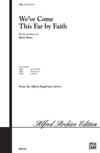 We've Come This Far by Faith - Choral