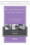 In the Shadow of the Cross - Choral