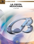 La Fiesta Mexicana (A Mexican Folk Song Symphony for Concert Band) - Concert Band