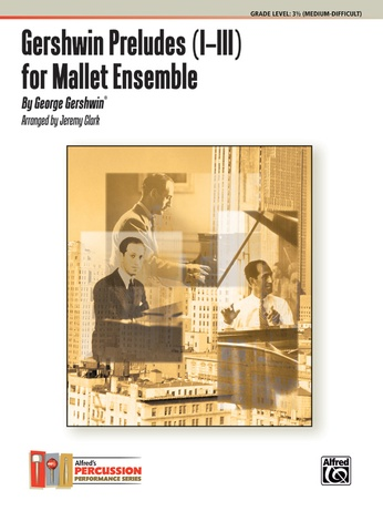 Gershwin Preludes (I-III) for Mallet Ensemble - Percussion Ensemble