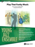 Play That Funky Music - Jazz Ensemble