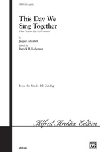 This Day We Sing Together (Nous Voyons Que Les Hommes) - Choral