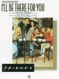 "I'll Be There for You (Theme from ""Friends"") - Piano/Vocal/Chords"