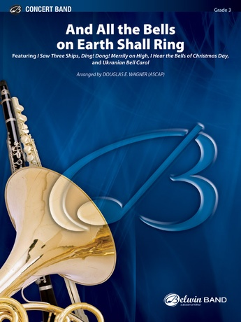And All the Bells on Earth Shall Ring - Concert Band