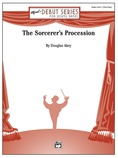 The Sorcerer's Procession - Concert Band