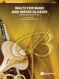 Waltz for Band and Water Glasses (with Apologies to Johann Strauss) - Concert Band