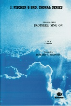 Brothers, Sing On! - Choral