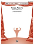 Aspire, Achieve - Concert Band