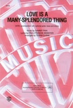 Love Is a Many-Splendored Thing - Choral