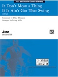It Don't Mean a Thing If It Ain't Got That Swing - Jazz Ensemble