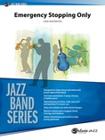 Emergency Stopping Only - Jazz Ensemble