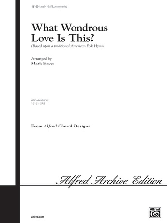 What Wondrous Love Is This? - Choral
