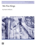 We Five Kings - Concert Band