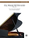 I'll Walk with God - Piano/Vocal/Chords