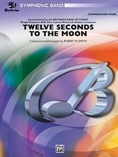 Twelve Seconds to the Moon - Concert Band