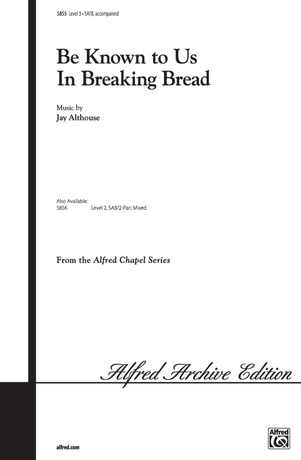 Be Known to Us in Breaking Bread - Choral