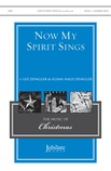 Now My Spirit Sings - Choral