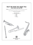Don't Sit Under the Apple Tree (With Anyone Else but Me) - Choral Pax