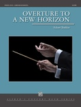 Overture to a New Horizon - Concert Band