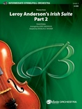 Leroy Anderson's Irish Suite, Part 2 (Themes from) - Full Orchestra