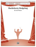 Huckleberry Hedgehog - Concert Band