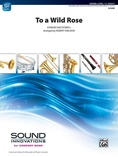 To a Wild Rose (from Woodland Sketches, Op. 51) - Concert Band