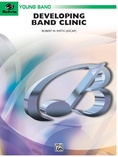 Developing Band Clinic (A Warm-Up and Fundamental Sequence for Concert Band) - Concert Band