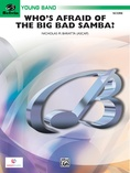 Who's Afraid of the Big Bad Samba? - Concert Band